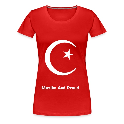 muslim and proud - Women's Premium T-Shirt