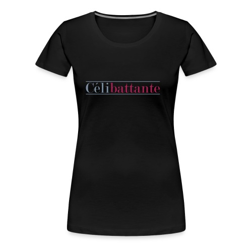 *Célibattante* - T-shirt Premium Femme