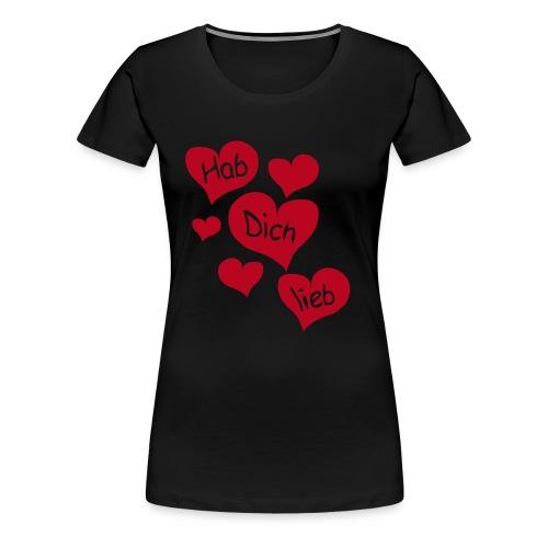 HAB DICH LIEB - Frauen Premium T-Shirt