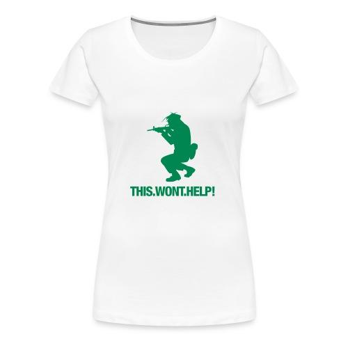 This Won't Help (Tee) - Women's Premium T-Shirt