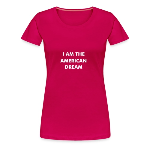 I'm the american dream T-shirt - Maglietta Premium da donna