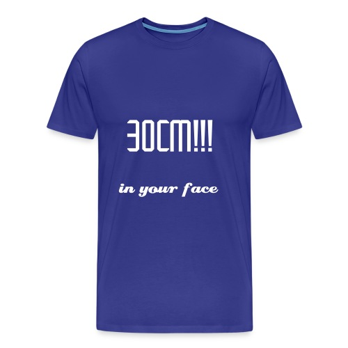30 cm in your face - T-shirt Premium Homme