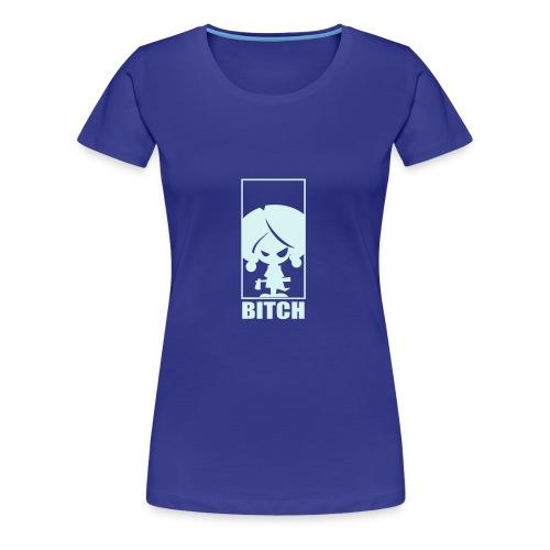 Bitch - Premium T-skjorte for kvinner