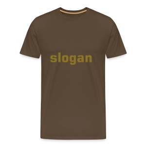 It's a Slogan! - Men's Premium T-Shirt