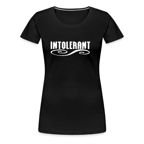 Intolerant - Girlie - Frauen Premium T-Shirt