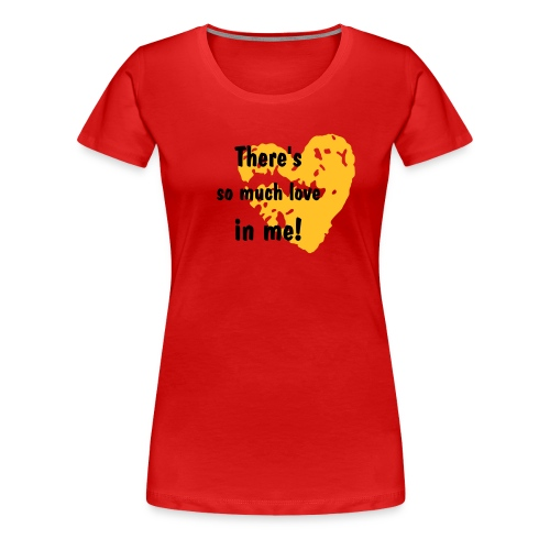 There's so much... - Frauen Premium T-Shirt