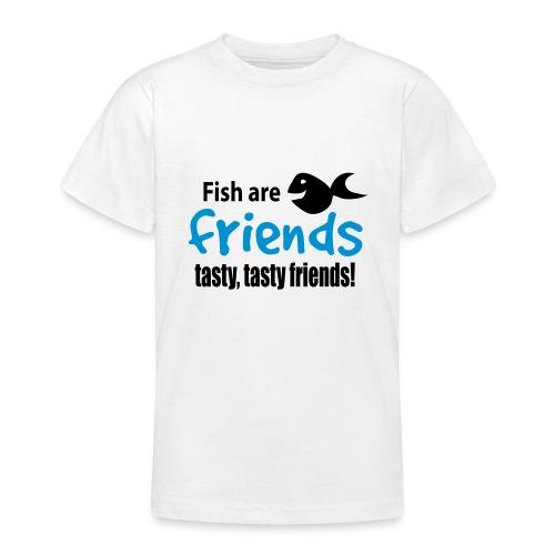 Fish are friends - tasty friends! - T-skjorte for tenåringer