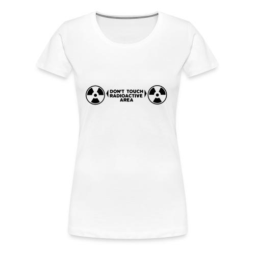 Dont Touch... Girls T - Women's Premium T-Shirt