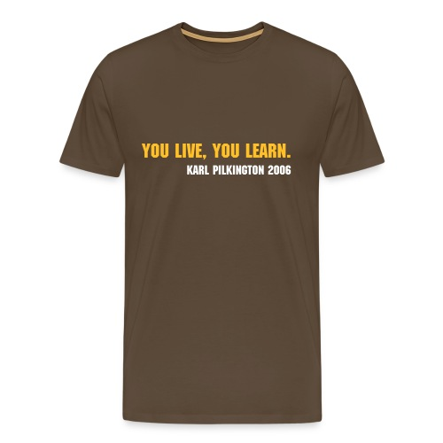 You live, you learn. - Men's Premium T-Shirt
