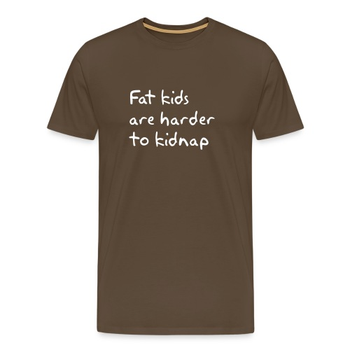 Fat Kids are harder to kidnap - Men's Premium T-Shirt