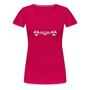 DON'T TOUCH TEE - Women's Premium T-Shirt