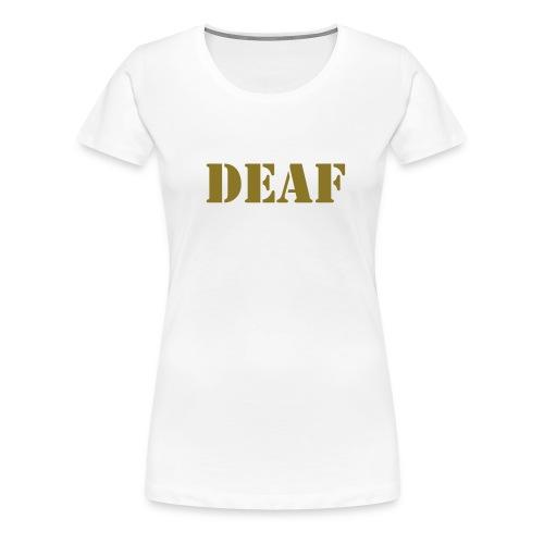 DEAF - Frauen Premium T-Shirt