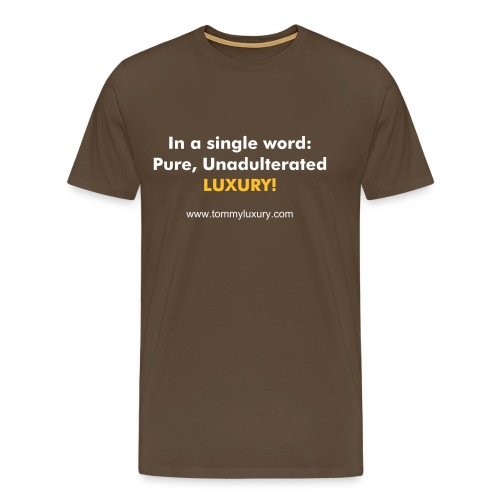 Unadulterated Luxury - Men's Premium T-Shirt