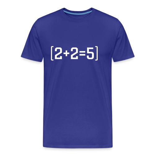 2+2=5 - Click to change colour - Men's Premium T-Shirt