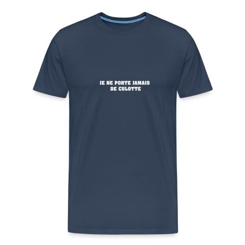 Je ne porte pas de culotte - T-shirt Premium Homme