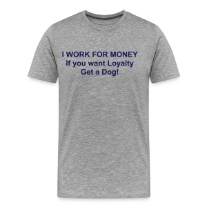 LOYALTY t - Men's Premium T-Shirt