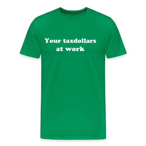 Your taxdollars at work - Premium T-skjorte for menn