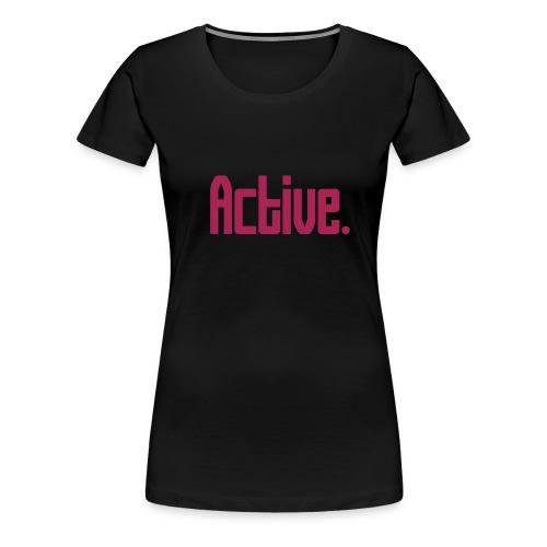 active - T-shirt Premium Femme