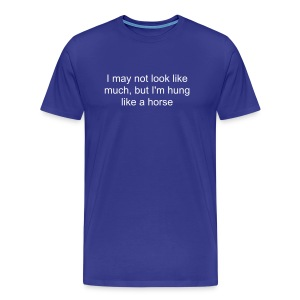 [GUYS] HUNG LIKE A HORSE - Men's Premium T-Shirt