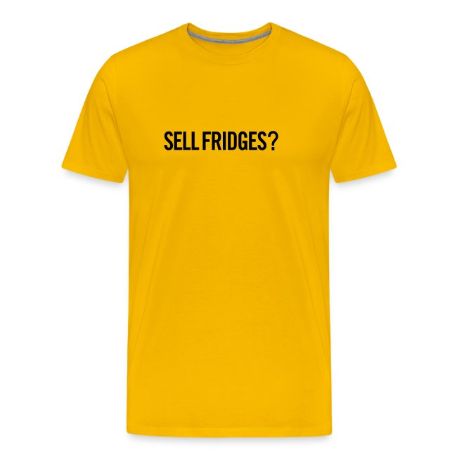 4298fd38aa3 DJ Clothing | Sell Fridges T-Shirt - Men's Premium T-Shirt