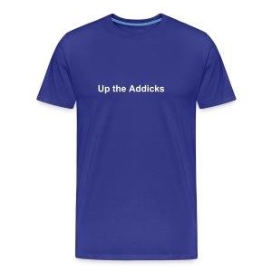 Up the Addicks - Men's Premium T-Shirt