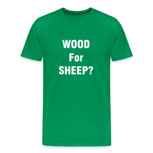Wood For Sheep - Men's Premium T-Shirt