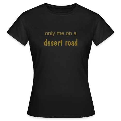 Desert Road Girl Shirt - Frauen T-Shirt