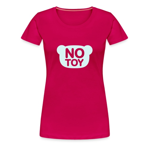 no toy - Women's Premium T-Shirt