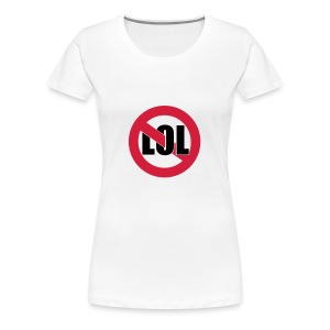 no lol woman - T-shirt Premium Femme