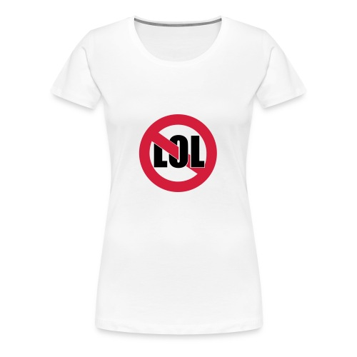 no lol woman - T-shirt Premium Femme