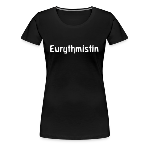 Eurythmistin - Frauen Premium T-Shirt