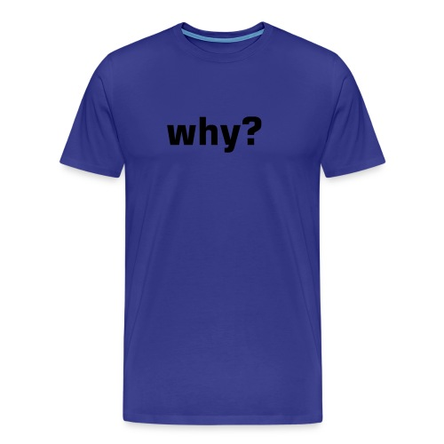 blue why? - Men's Premium T-Shirt