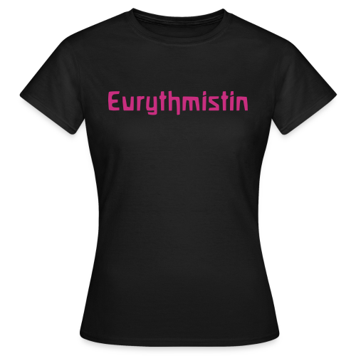 Eurythmistin - Frauen T-Shirt