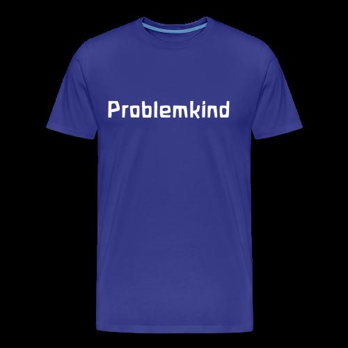 Problemkind - Männer Premium T-Shirt