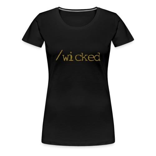 Slash Wicked - Women's Premium T-Shirt