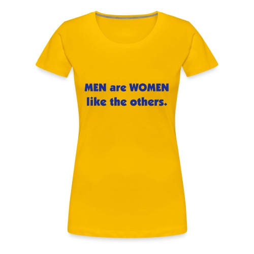 MEN are... - T-shirt Premium Femme