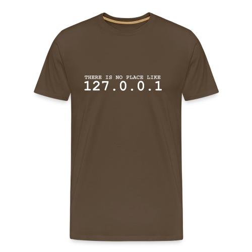Theres no place like 127.0.0.1 - Premium T-skjorte for menn