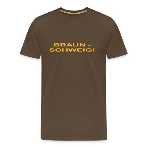 BRAUN-SCHWEIG! Orginal für Herren - Männer Premium T-Shirt