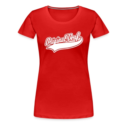 Original Deaf - Frauen Premium T-Shirt
