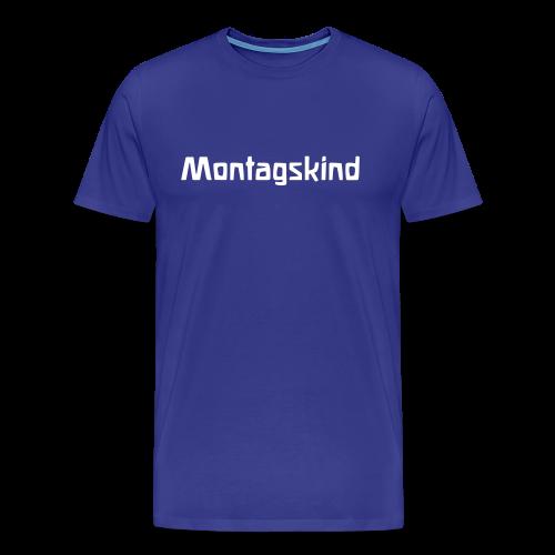 Montagskind - Männer Premium T-Shirt