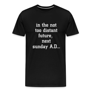 'Next sunday AD' top - Men's Premium T-Shirt