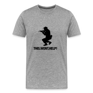 This Won't Help! Tee - Men's Premium T-Shirt