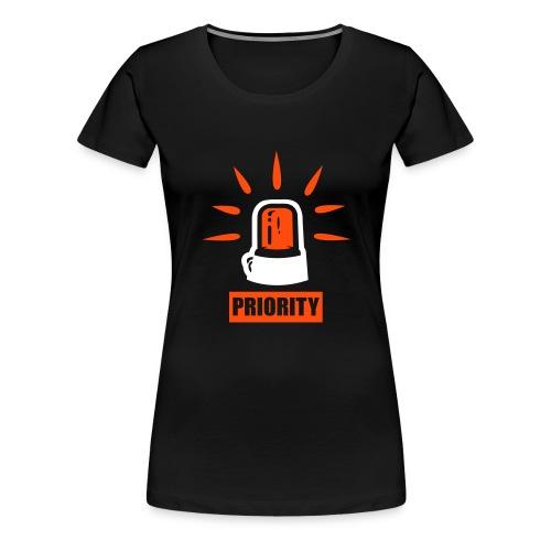 priority - Premium T-skjorte for kvinner