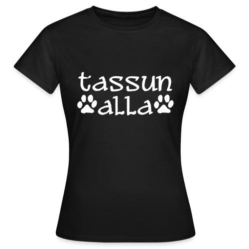 Tassun alla -naisten teepaita - Naisten t-paita