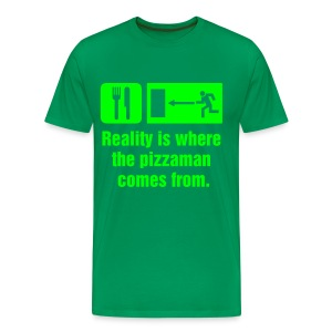 Reality is where the pizzaman comes from - Men's Premium T-Shirt