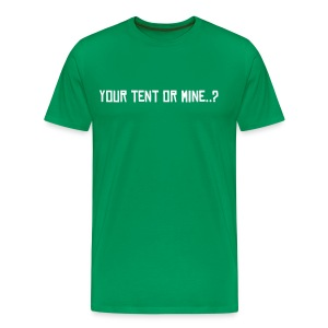 Your tent or mine..? (m) [[READING FEST SPECIAL]] - Men's Premium T-Shirt
