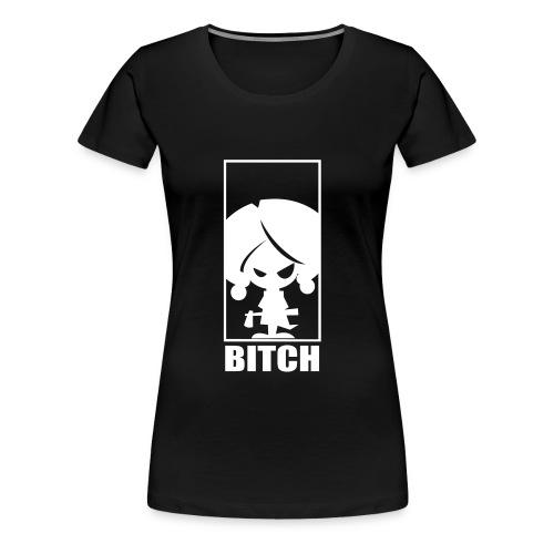 BITCH Girls Skinny Fit - Women's Premium T-Shirt