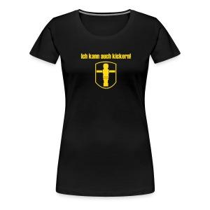 Girlie Ich kann auch kickern! - Frauen Premium T-Shirt