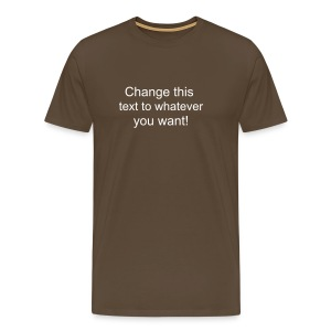 Change this text to whatever you want! - Brown Men's T shirt - Men's Premium T-Shirt