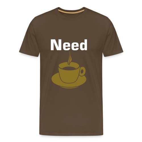 Need Coffee Brown Tee - Men's Premium T-Shirt